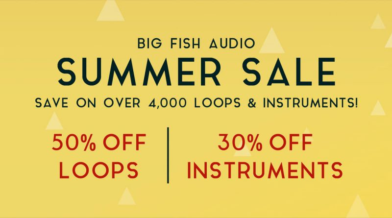 Big Fish Audio Summer Sale 2019