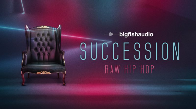 Succession: Raw Hip Hop By Big Fish Audio