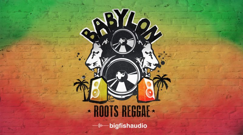 Babylon: Roots Reggae by Big Fish Audio