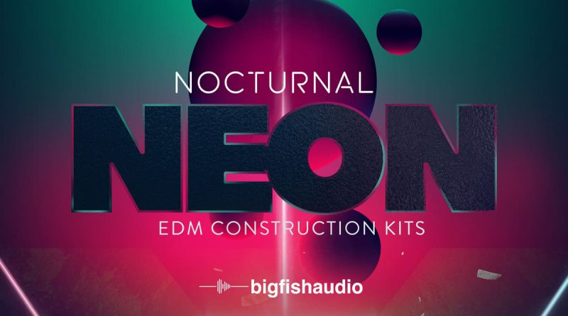 Nocturnal Neon: EDM Construction Kits by Big Fish Audio