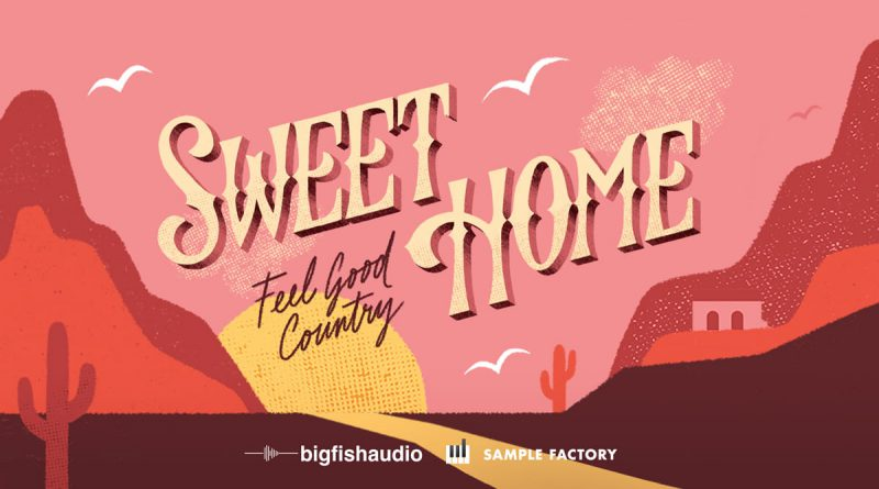 Sweet Home: Feel Good Country by Big Fish Audio