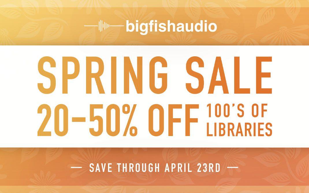 Big Fish Audio Spring Sale 2021