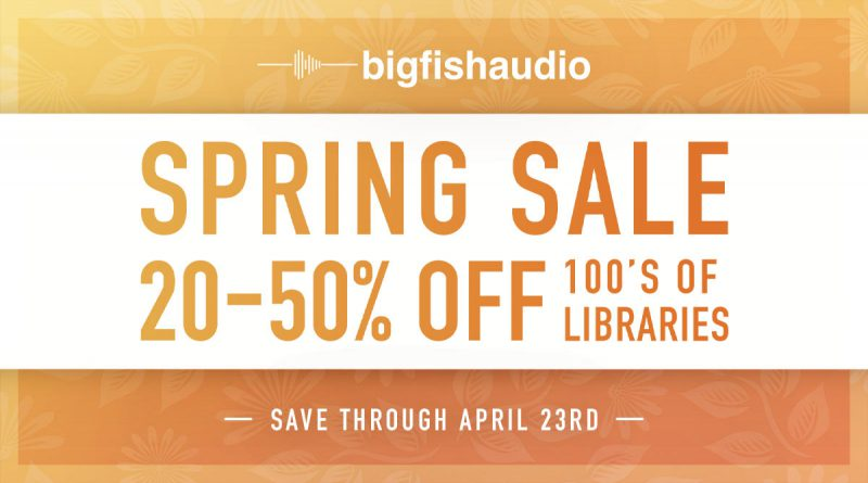 Big Fish Audio Spring Sale 2021