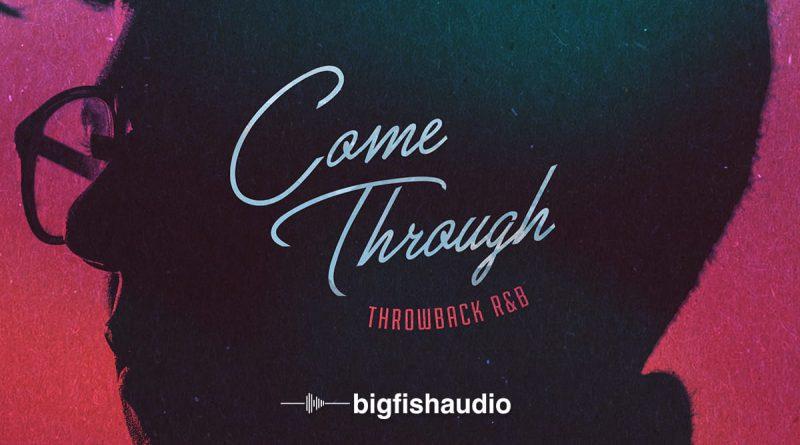 Come Through: Throwback R&B